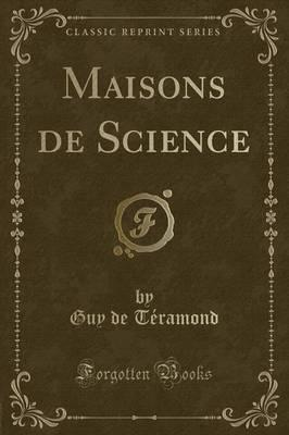 Maisons de Science (Classic Reprint)