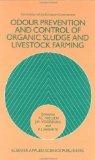 Odour prevention and control of organic sludge and livestock farming