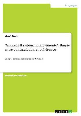 """""""Gramsci. Il sistema in movimento"""". Burgio entre contradiction et cohérence"""