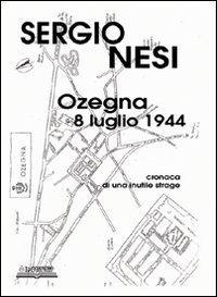 Ozegna, 8 luglio 1944. Cronaca di una inutile strage