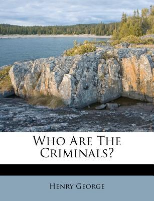 Who Are the Criminal...