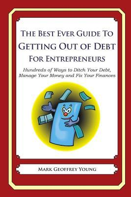 The Best Ever Guide to Getting Out of Debt for Entrepreneurs