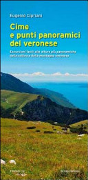 Cime e punti panoramici del veronese. Escursioni facili alle alture più panoramiche della collina e della montagna veronese