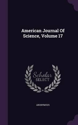 American Journal of Science, Volume 17
