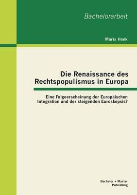 Die Renaissance des Rechtspopulismus in Europa