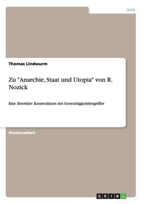 Zu Anarchie, Staat und Utopia von R. Nozick