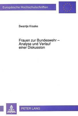 Frauen zur Bundeswehr - Analyse und Verlauf einer Diskussion