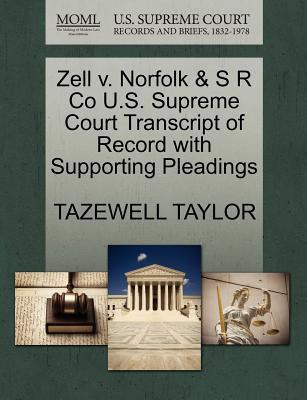 Zell V. Norfolk & S R Co U.S. Supreme Court Transcript of Record with Supporting Pleadings