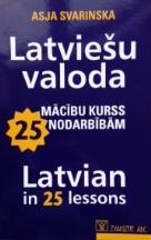 Latviešu valoda. Latvian in 25 Lessons