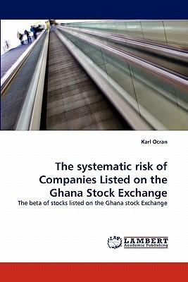The systematic risk of Companies Listed on the Ghana Stock Exchange