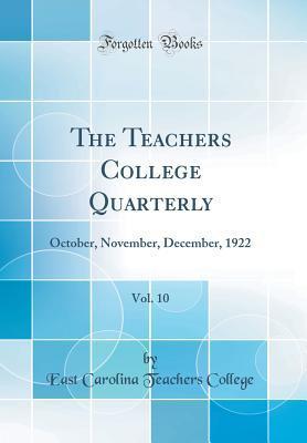 The Teachers College Quarterly, Vol. 10