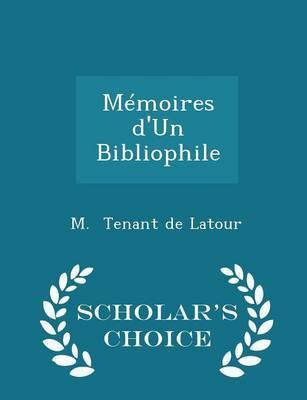 Memoires D'Un Bibliophile - Scholar's Choice Edition
