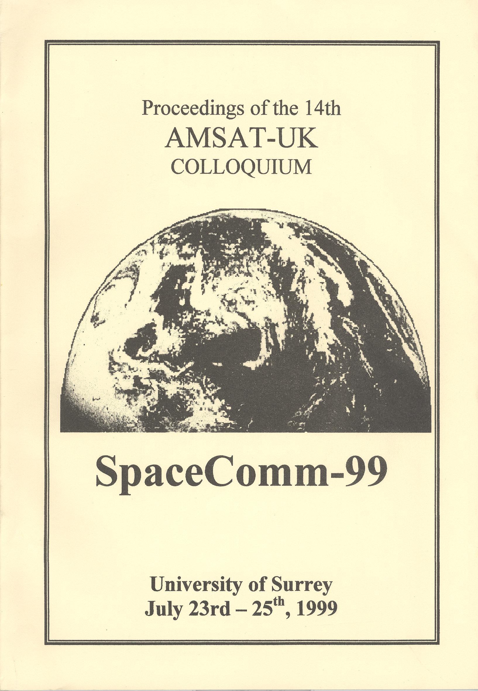 The Proceedings of the 14th AMSAT-UK Colloquium - SpaceComm-99