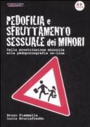 Pedofilia e sfruttamento sessuale dei minori. Dalla prostituzione minorile alla pedopornografia online