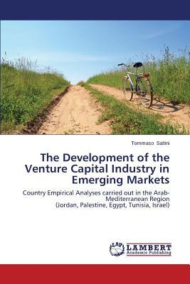 The Development of the Venture Capital Industry in Emerging Markets