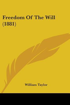 Freedom of the Will (1881)