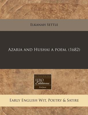 Azaria and Hushai a Poem. (1682)