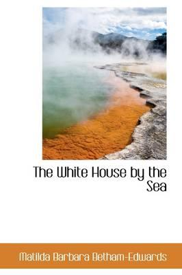 The White House by the Sea