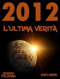 2012: l'ultima verità