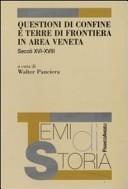 Questioni di confine e terre di frontiera in area veneta. Secoli XVI-XVIII