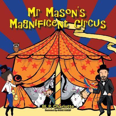 Mr Mason's Magnificent Circus