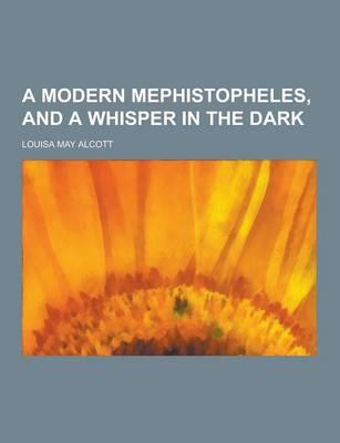 A Modern Mephistopheles, and a Whisper in the Dark