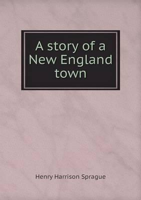 A Story of a New England Town