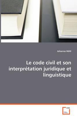 Le Code Civil Et Son Interprtation Juridique Et Linguistique
