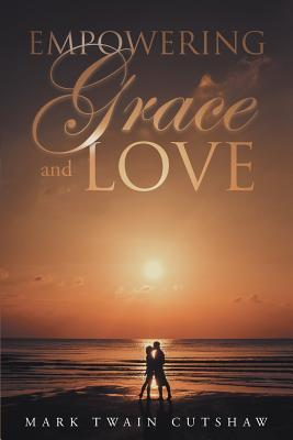 Empowering Grace and Love