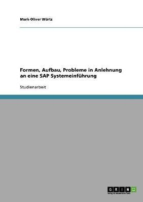 Formen, Aufbau, Probleme in Anlehnung an eine SAP Systemeinführung