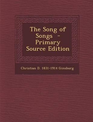 The Song of Songs - Primary Source Edition