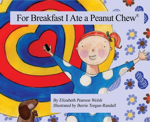 For Breakfast I Ate a Peanut Chew