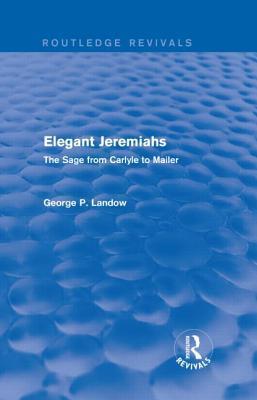 Elegant Jeremiahs (Routledge Revivals)