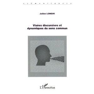 Visees Discursives et Dynamiques du Sens Commun