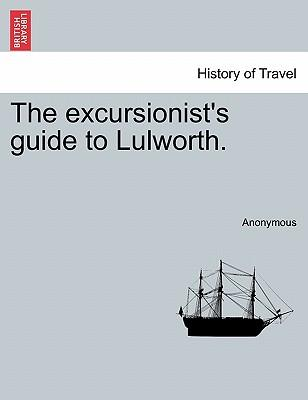 The Excursionist's Guide to Lulworth