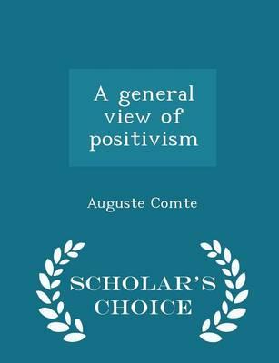 A General View of Positivism - Scholar's Choice Edition