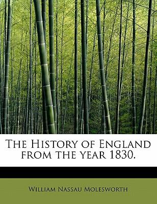 The History of England from the year 1830