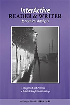 Mcdougal Littell Literature British Literature, Grade 12 the Interactive Reader & Writer for Critical Analysis