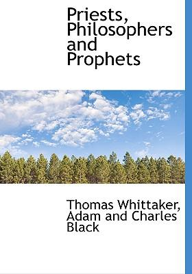 Priests, Philosophers and Prophets