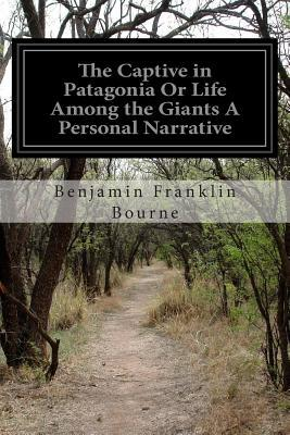 The Captive in Patagonia or Life Among the Giants