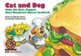 Cat & Dog Make the Best, Biggest, Most Wonderful Cheese Sandwich