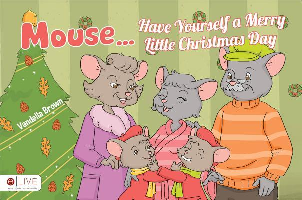Mouse Have Yourself a Merry Little Christmas Day