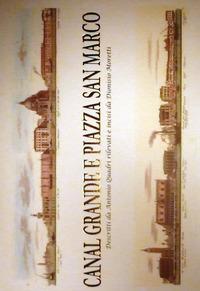Canal Grande e piazza San Marco. Ediz. illustrata