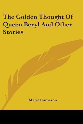 The Golden Thought of Queen Beryl and Other Stories