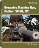 Browning Machine Gun Caliber .50 Hb, M2