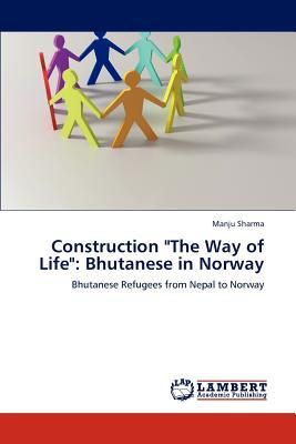"""Construction """"The Way of Life"""""""