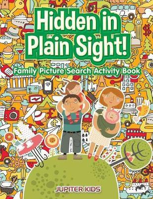 Hidden in Plain Sight! Family Picture Search Activity Book
