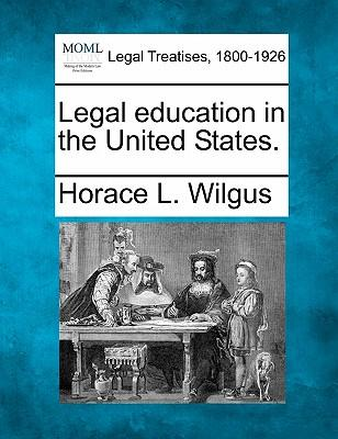 Legal Education in the United States.