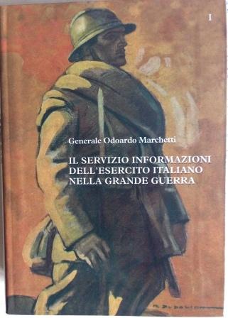 Il Servizio Informazioni dell'Esercito Italiano nella Grande Guerra - vol. 1