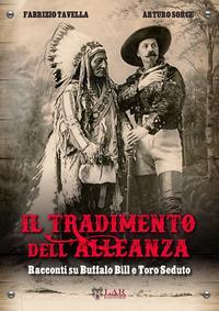 Il tradimento dell'alleanza. Racconti su Buffalo Bill e Toro Seduto